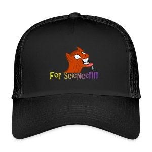 For Science! - Trucker Cap