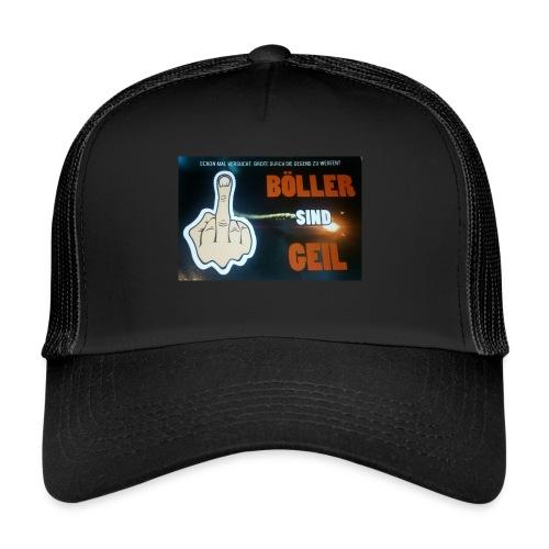 Böller sind Geil - Trucker Cap