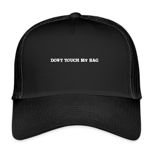 Don't touch my bag tygpåse - Trucker Cap