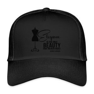 Elegance Is The Only Beauty that never fades - Trucker Cap