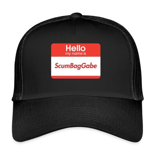 Hello My Name Is ScumBagGabe - Trucker Cap