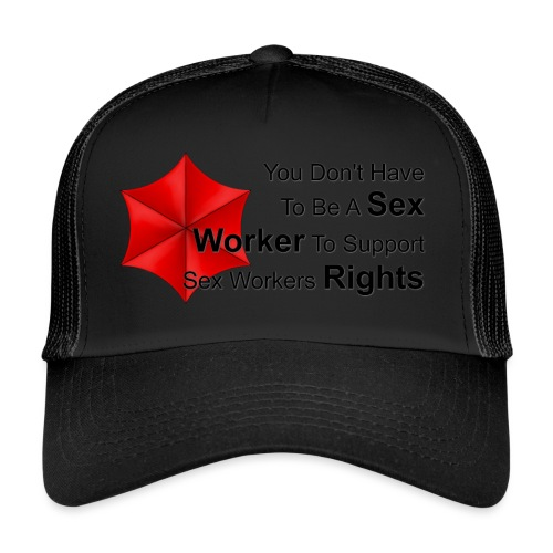 Be A Sex Worker - Trucker Cap