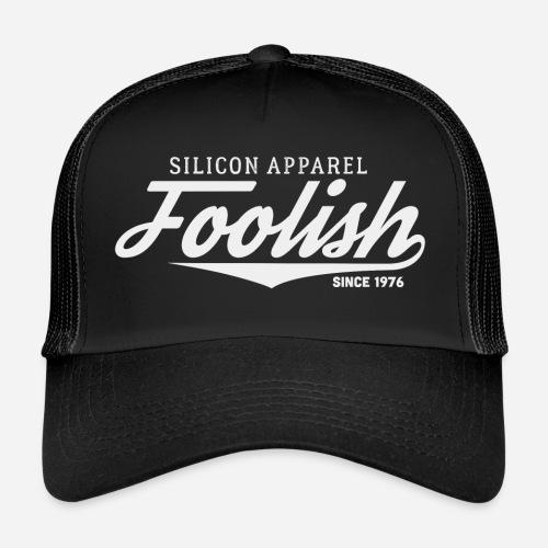 Foolish Accessoires - Since 1976 - Trucker Cap