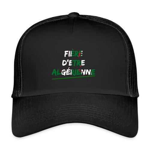 Fière d'être Algérienne - Trucker Cap