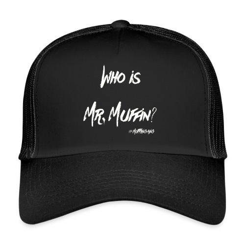 Wo is Mr. Muffin White Edition // Special for Caps - Trucker Cap