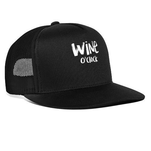Wine o'clock - Trucker Cap