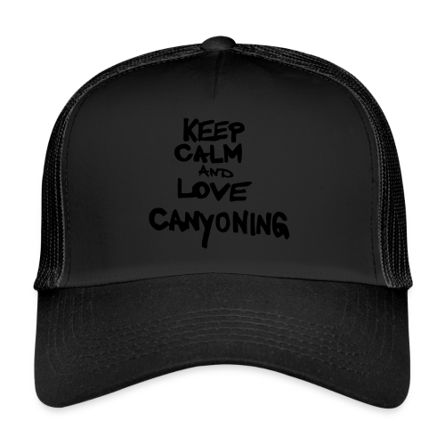 keep calm and love canyoning - Trucker Cap