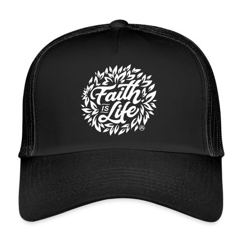 Faith is Life - Trucker Cap