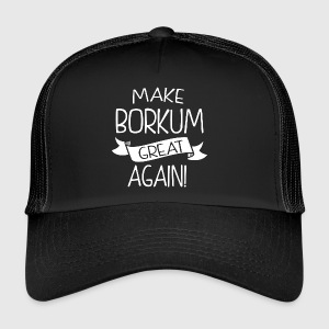 Make Borkum great again - Trucker Cap