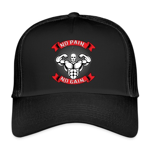 NO PAIN NO GAIN - Trucker Cap