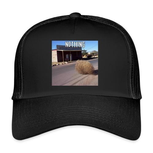 NOTHING - Trucker Cap