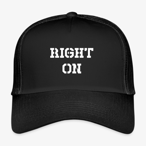 Right On - white - Trucker Cap