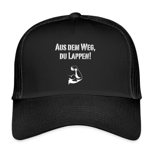 Aus dem Weg, du Lappen! - Trucker Cap