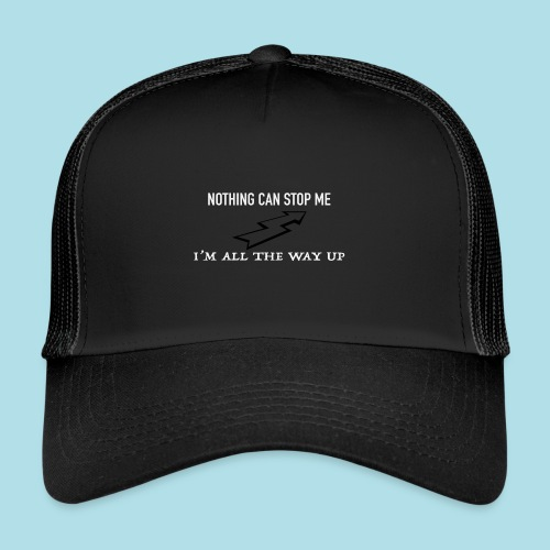Nothing can stop me - Trucker Cap