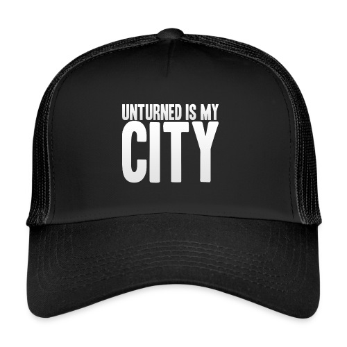 Unturned is my city - Trucker Cap