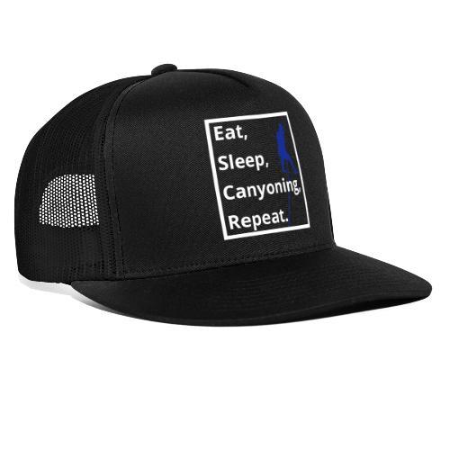 eat sleep canyoning repeat - Trucker Cap