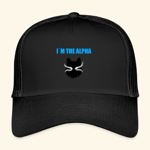 im the alpha - Trucker Cap
