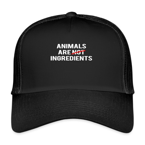 Animals Are Ingredients - Trucker Cap
