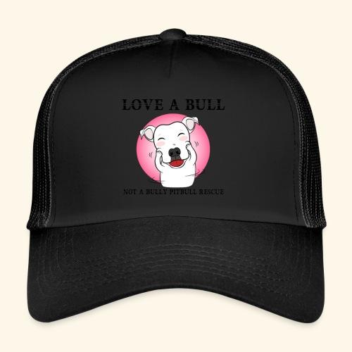 LOVE A BULL - Trucker Cap