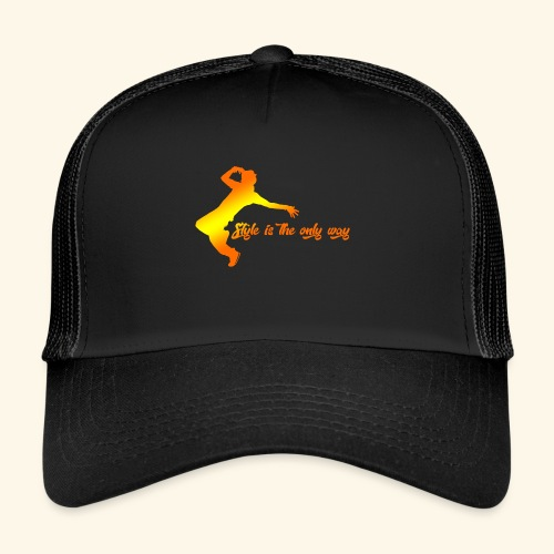 Style is the only way - Trucker Cap