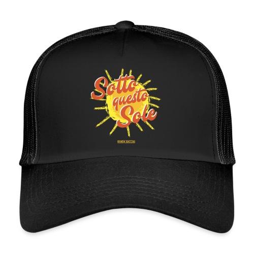 Sotto questo sole. - Trucker Cap