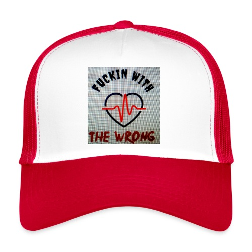 FUCKIN WITH THE WRONG - Trucker Cap