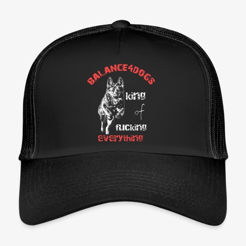 Balance4dogs - king of fucking everything - DS - Trucker Cap