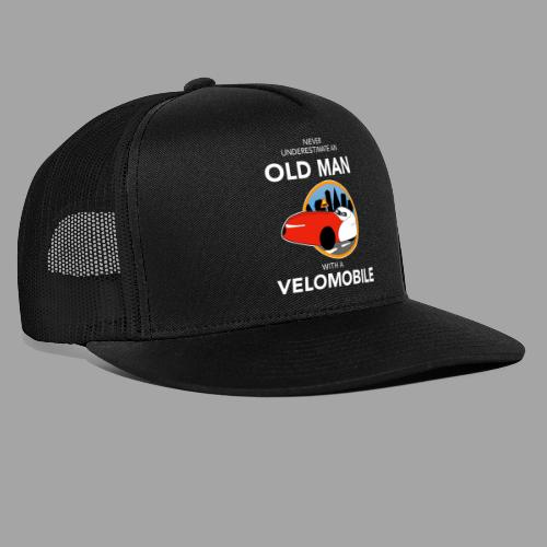 Never underestimate an old man with a velomobile - Trucker Cap