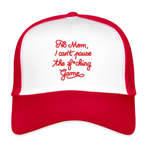 NO MOM I CAN'T PAUSE THE F* GAME! CS:GO - Trucker Cap