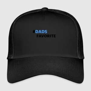 dads favorite - Trucker Cap