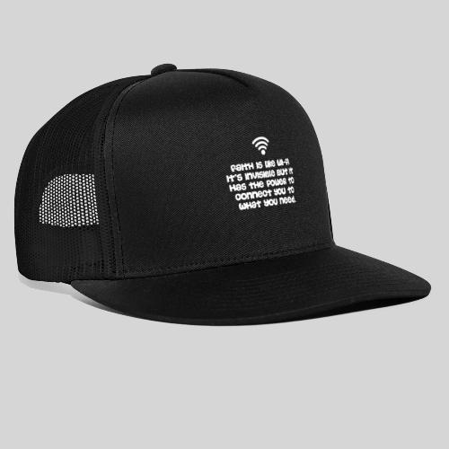 Faith is like Wi Fi it s invisible but has Power - Trucker Cap