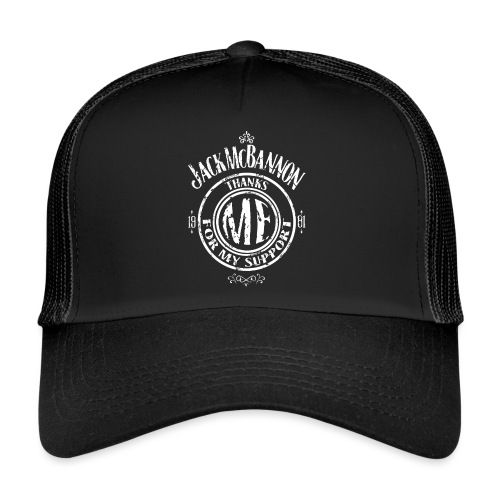 Jack McBannon Thanks Me For My Support - Trucker Cap
