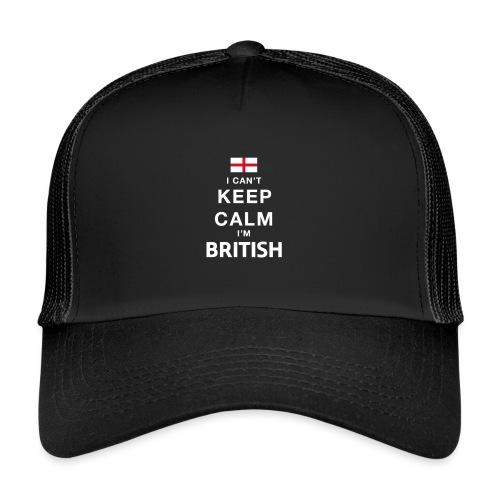 I CAN T KEEP CALM british - Trucker Cap