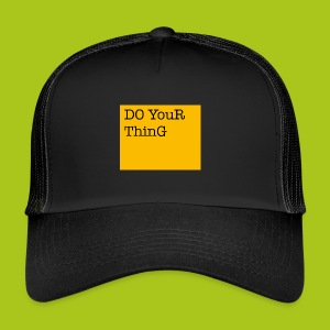 DO YouR ThinG - Trucker Cap