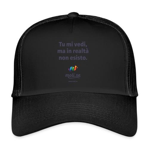 Non esisto - Trucker Cap