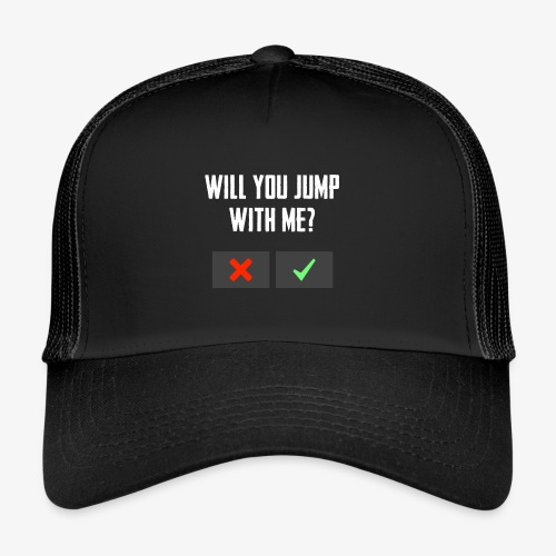 PUBG Will you jump with me? - Trucker Cap