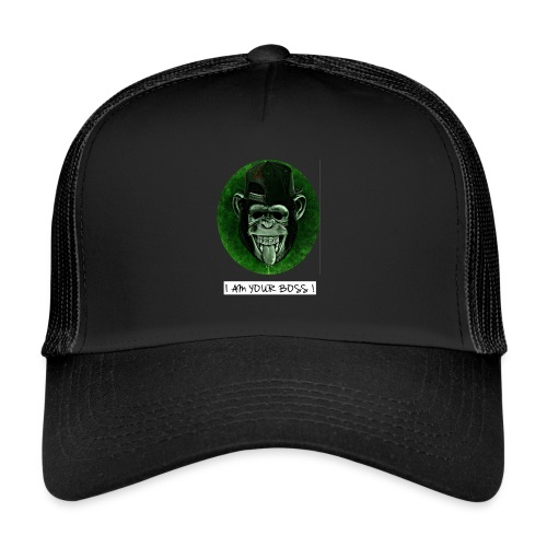 I AM YOUR BOSS ! - Trucker Cap