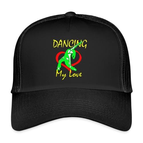 Dancing my Love - Trucker Cap