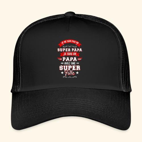 Je ne suis pas un SUPER PAPA - Trucker Cap