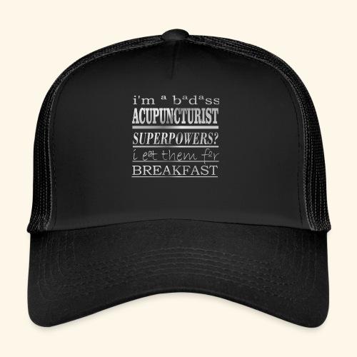ACUPUNCTURIST - Trucker Cap