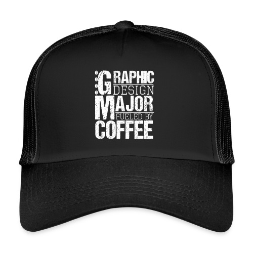 Graphic Design Major Fueled By Coffee - Trucker Cap