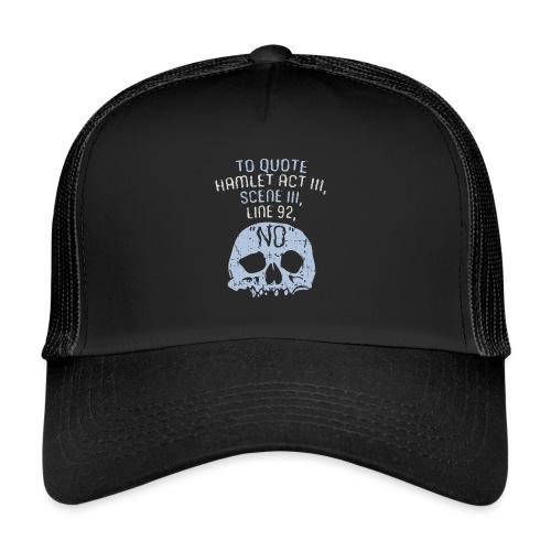 Hamlet von Shakespeare - NEIN - Trucker Cap