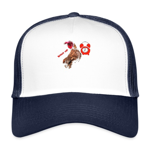 Wake up, the cock crows - Trucker Cap