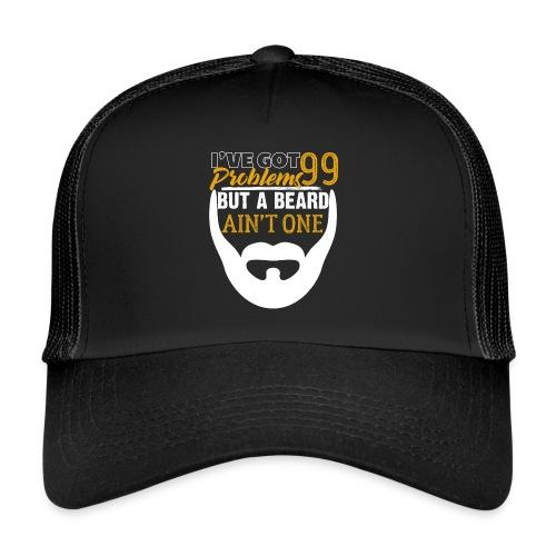 99 Problems But A Beard Ain't One - Trucker Cap