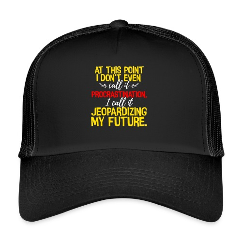 Funny Student Gift Not Procrastination - Trucker Cap