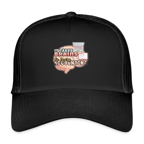 Accountant Takes Brains to Learn Accounting Degree - Trucker Cap