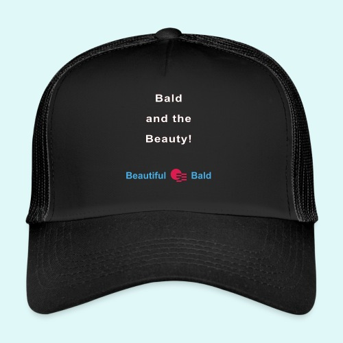 Bald and the Beauty w - Trucker Cap