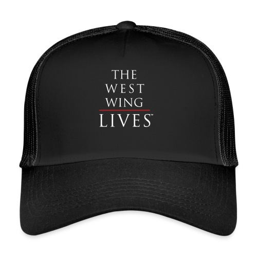 The West Wing Lives - Trucker Cap