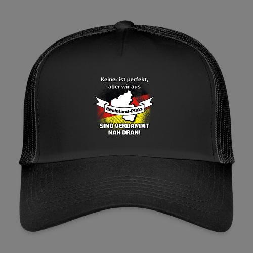 Perfekt Rheinland-Pfalz - Trucker Cap
