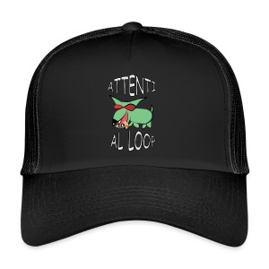 Attenti al loop - Trucker Cap
